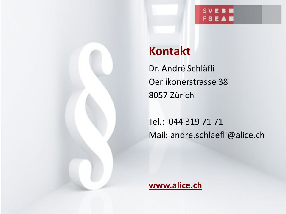Kontakt Dr. André Schläfli Oerlikonerstrasse 38 8057 Zürich Tel.: 044 319 71 71 Mail: andre.schlaefli@alice.ch www.alice.ch