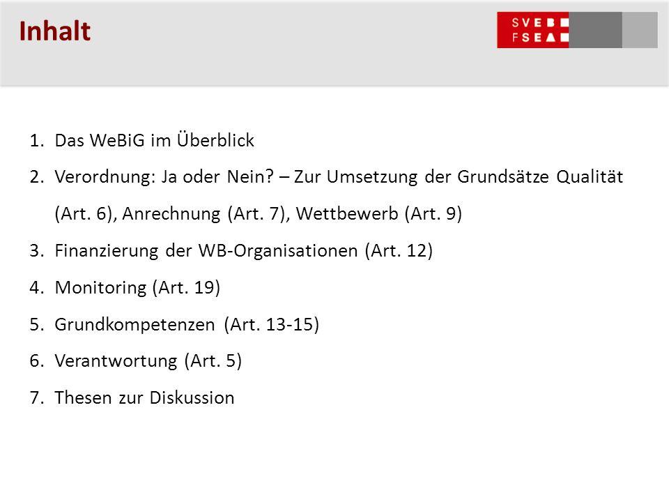 Inhalt 1.Das WeBiG im Überblick 2.Verordnung: Ja oder Nein.