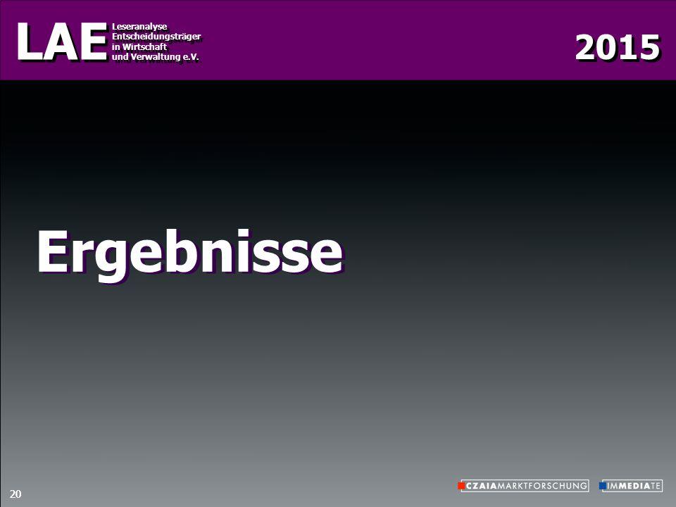2015 LAE Leseranalyse Entscheidungsträger in Wirtschaft und Verwaltung e.V. Leseranalyse Entscheidungsträger in Wirtschaft und Verwaltung e.V. 20 Erge