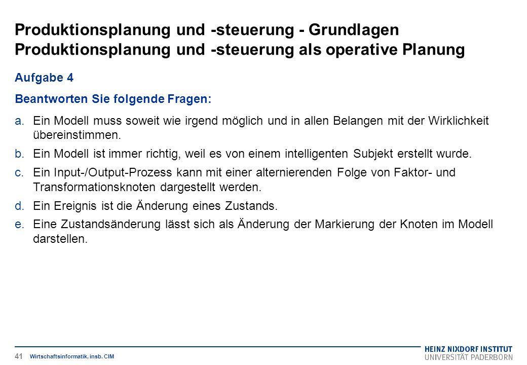 Produktionsplanung und -steuerung - Grundlagen Produktionsplanung und -steuerung als operative Planung Wirtschaftsinformatik, insb. CIM Aufgabe 4 Bean