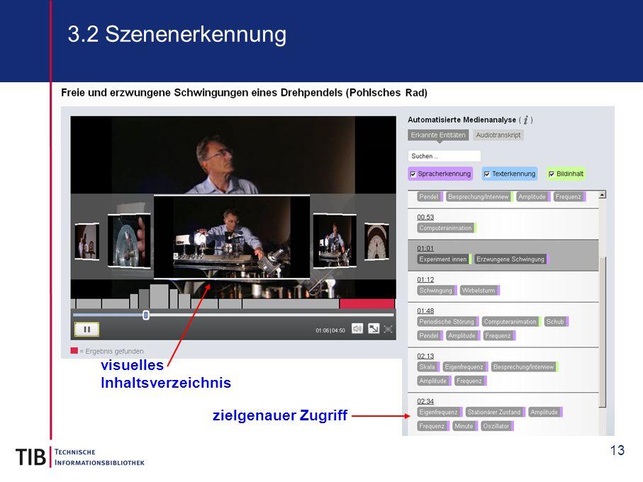 13 3.2 Szenenerkennung visuelles Inhaltsverzeichnis zielgenauer Zugriff
