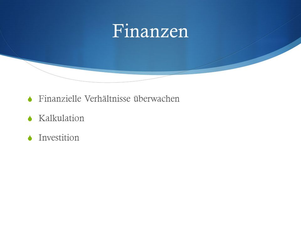 Finanzen  Finanzielle Verhältnisse überwachen  Kalkulation  Investition