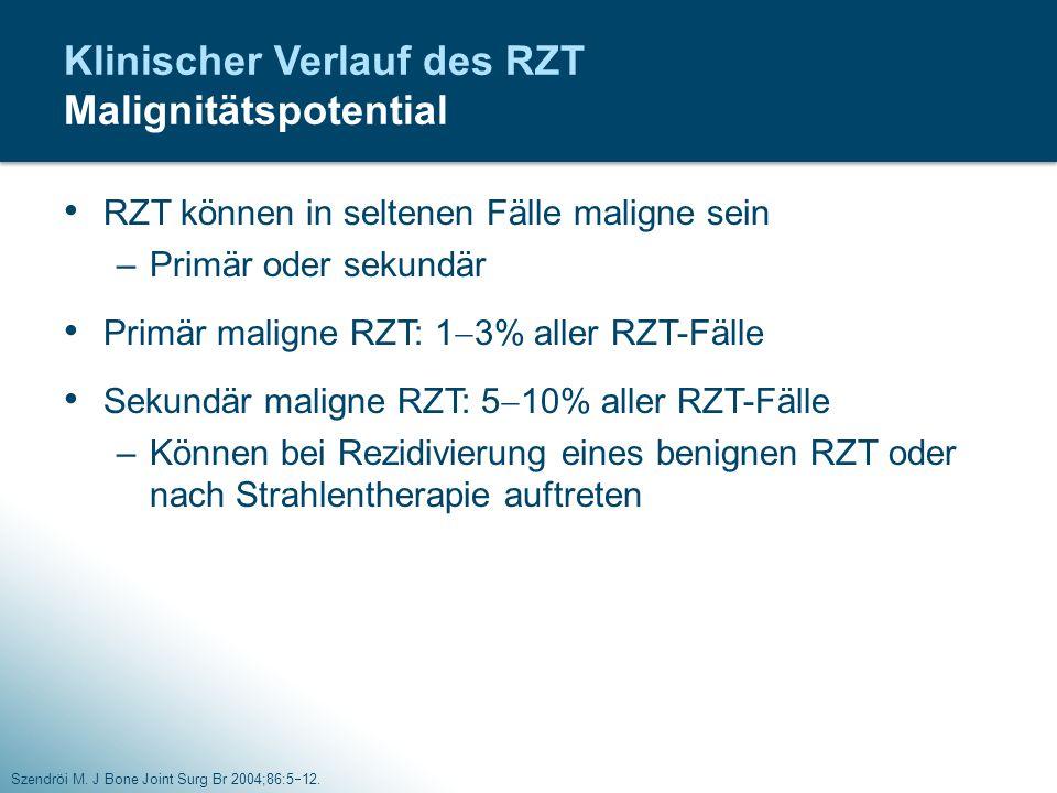 RZT können in seltenen Fälle maligne sein –Primär oder sekundär Primär maligne RZT: 1  3% aller RZT-Fälle Sekundär maligne RZT: 5  10% aller RZT-Fäl