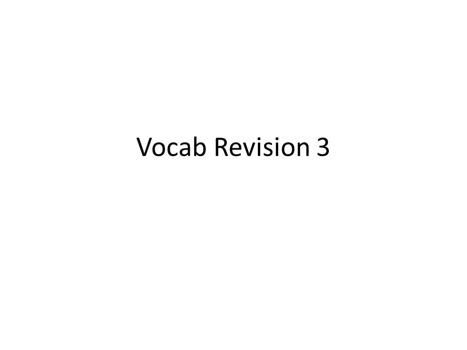 Vocab Revision 3