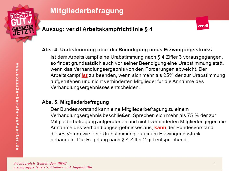 Fachbereich Gemeinden NRW/ Fachgruppe Sozial-, Kinder- und Jugendhilfe Auszug: ver.di Arbeitskampfrichtlinie § 4 Abs. 4. Urabstimmung über die Beendig