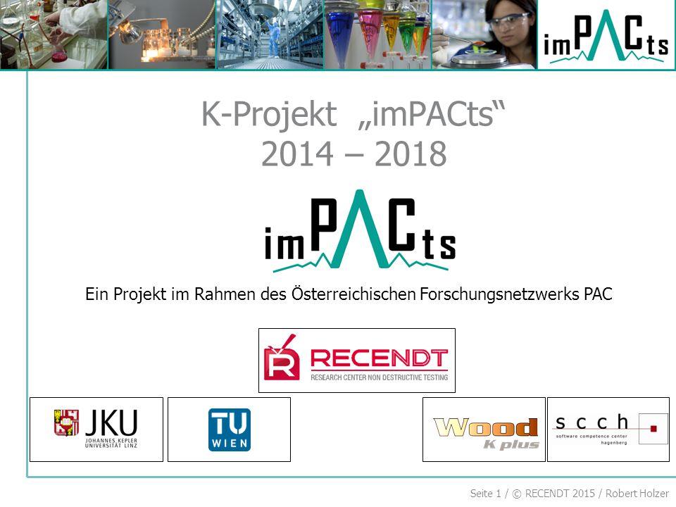 """Seite 1 / © RECENDT 2015 / Robert Holzer K-Projekt """"imPACts 2014 – 2018 Ein Projekt im Rahmen des Österreichischen Forschungsnetzwerks PAC"""