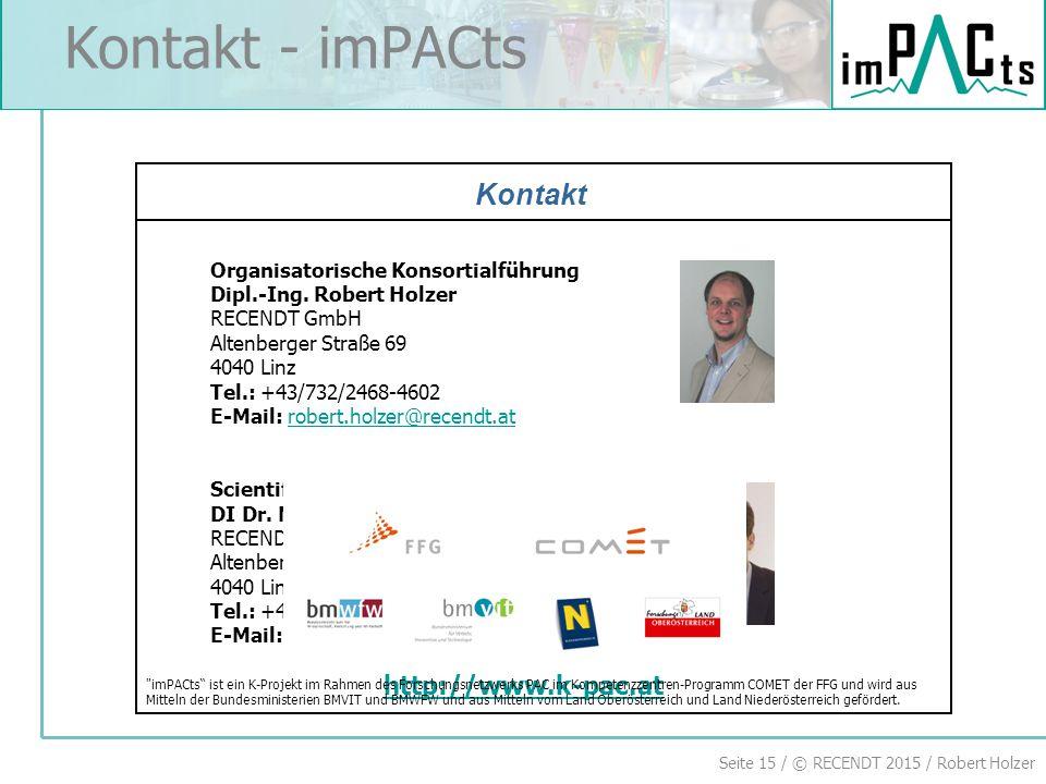 Seite 15 / © RECENDT 2015 / Robert Holzer Kontakt Kontakt - imPACts National Partners Organisatorische Konsortialführung Dipl.-Ing.