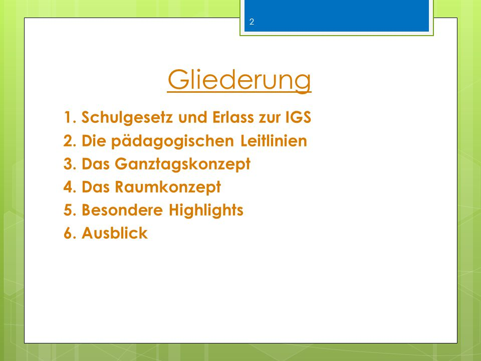Gliederung 1.Schulgesetz und Erlass zur IGS 2. Die pädagogischen Leitlinien 3.