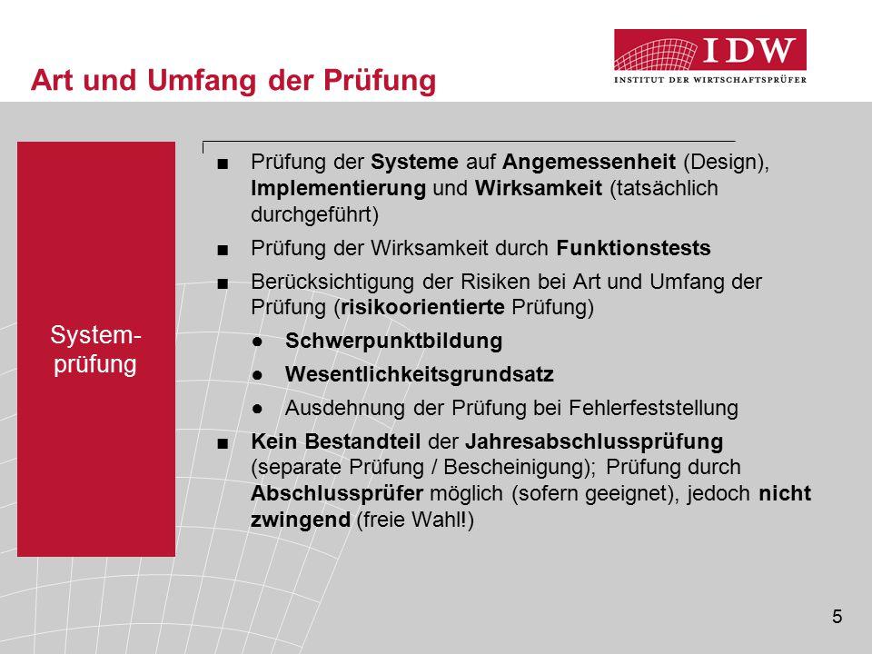 5 Art und Umfang der Prüfung System- prüfung ■Prüfung der Systeme auf Angemessenheit (Design), Implementierung und Wirksamkeit (tatsächlich durchgefüh