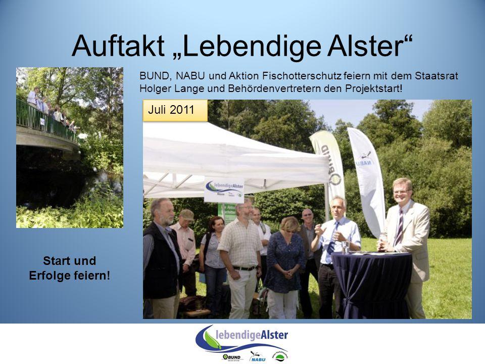 """Auftakt """"Lebendige Alster"""" Juli 2011 Start und Erfolge feiern! BUND, NABU und Aktion Fischotterschutz feiern mit dem Staatsrat Holger Lange und Behörd"""