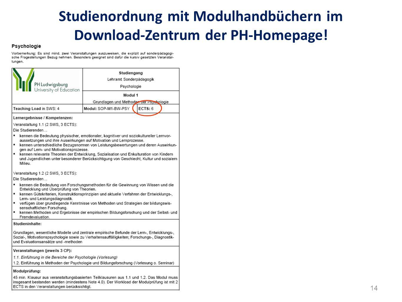Studienordnung mit Modulhandbüchern im Download-Zentrum der PH-Homepage! 14