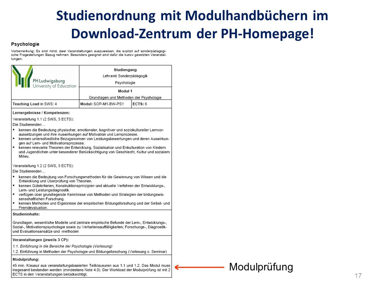 Studienordnung mit Modulhandbüchern im Download-Zentrum der PH-Homepage! Modulprüfung 17