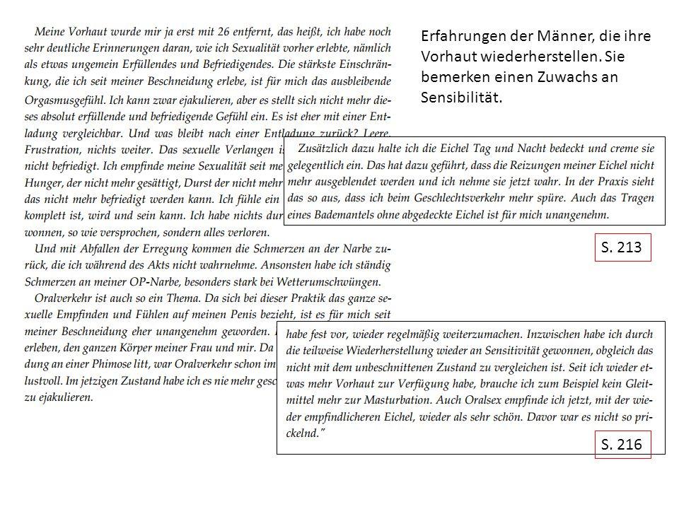 S. 200-201 Erfahrungen der Männer, die ihre Vorhaut wiederherstellen. Sie bemerken einen Zuwachs an Sensibilität. S. 213 S. 216