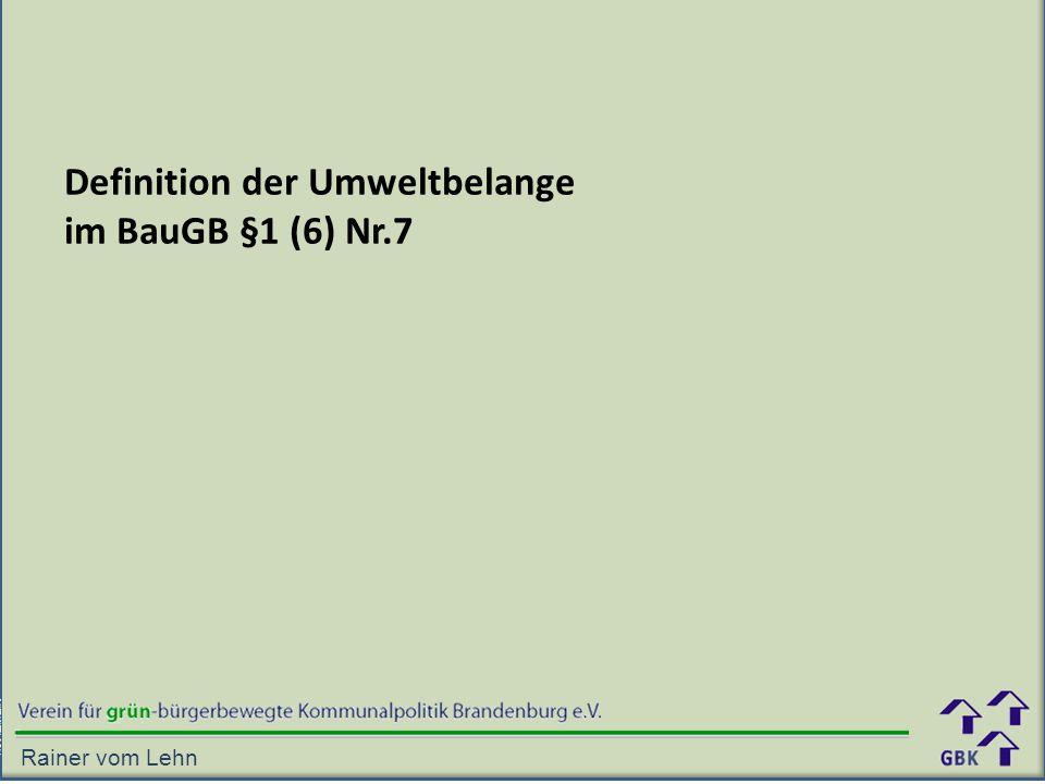 Definition der Umweltbelange im BauGB §1 (6) Nr.7 Rainer vom Lehn