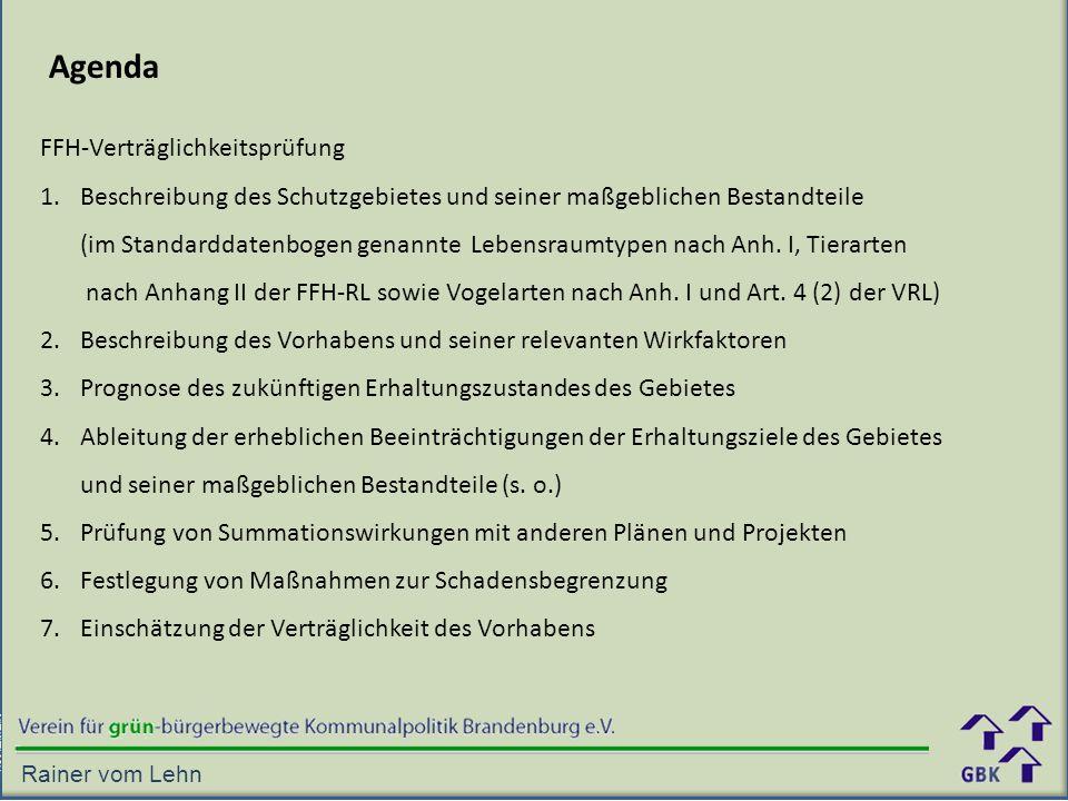 Agenda FFH-Verträglichkeitsprüfung 1.Beschreibung des Schutzgebietes und seiner maßgeblichen Bestandteile (im Standarddatenbogen genannte Lebensraumtypen nach Anh.