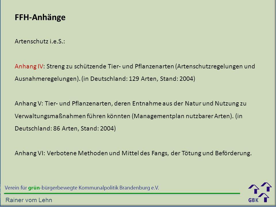 Artenschutz i.e.S.: Anhang IV: Streng zu schützende Tier- und Pflanzenarten (Artenschutzregelungen und Ausnahmeregelungen).