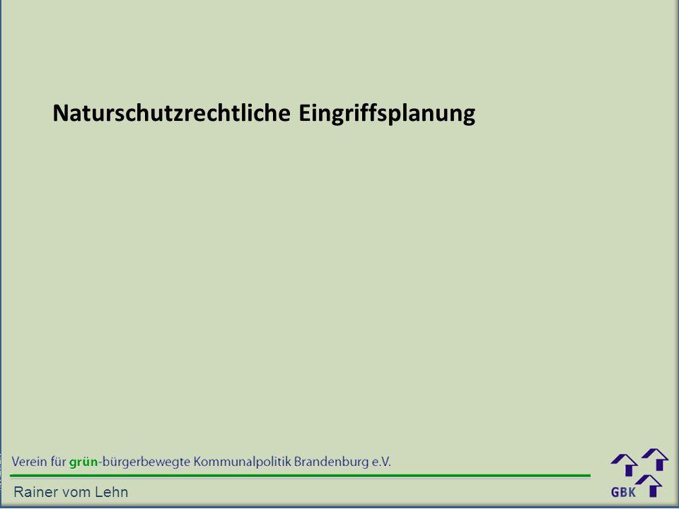 Naturschutzrechtliche Eingriffsplanung Rainer vom Lehn