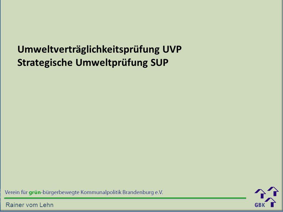 Umweltverträglichkeitsprüfung UVP Strategische Umweltprüfung SUP Rainer vom Lehn