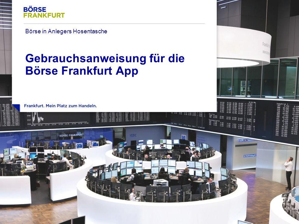 ‹#› Gebrauchsanweisung für die Börse Frankfurt App Börse in Anlegers Hosentasche