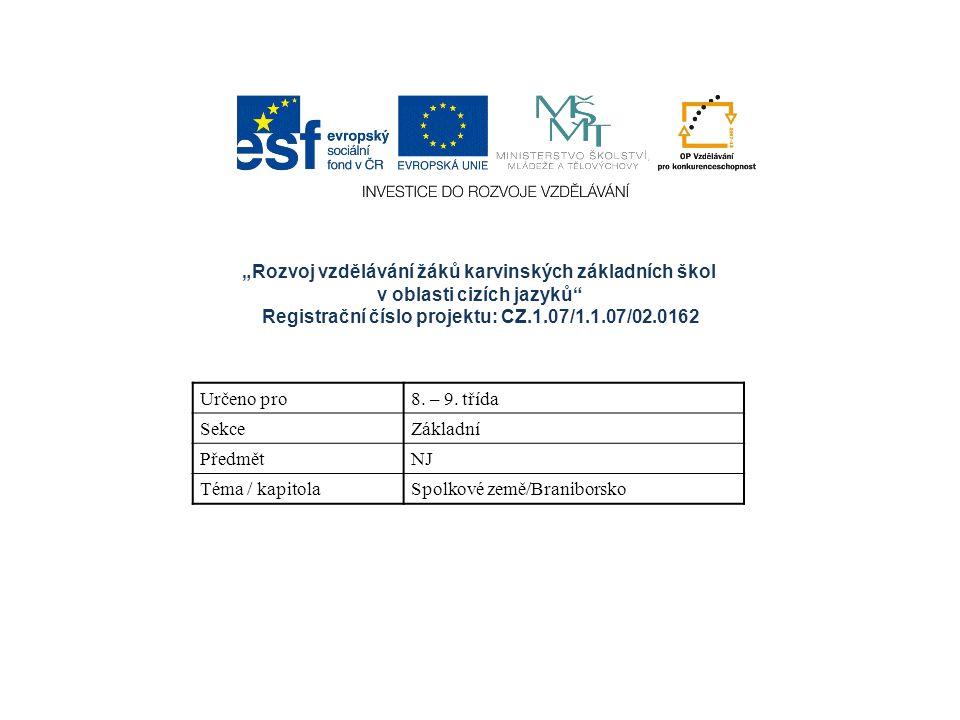 """""""Rozvoj vzdělávání žáků karvinských základních škol v oblasti cizích jazyků"""" Registrační číslo projektu: CZ.1.07/1.1.07/02.0162 Určeno pro8. – 9. tříd"""