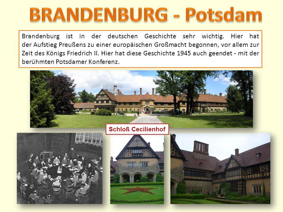Brandenburg ist in der deutschen Geschichte sehr wichtig. Hier hat der Aufstieg Preußens zu einer europäischen Großmacht begonnen, vor allem zur Zeit