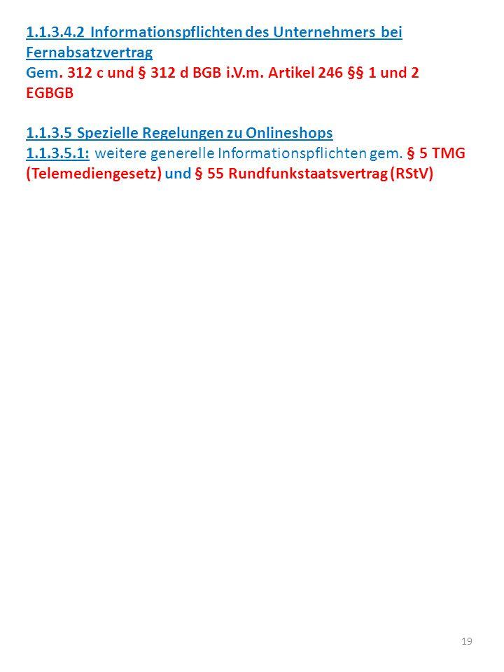 19 1.1.3.4.2 Informationspflichten des Unternehmers bei Fernabsatzvertrag Gem.