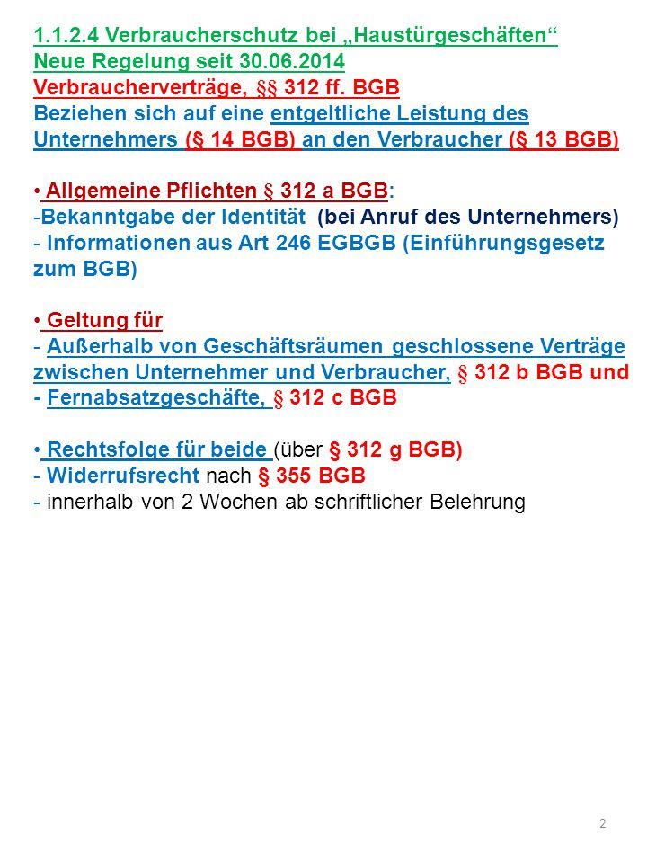 """1.1.2.4 Verbraucherschutz bei """"Haustürgeschäften Neue Regelung seit 30.06.2014 Verbraucherverträge, §§ 312 ff."""