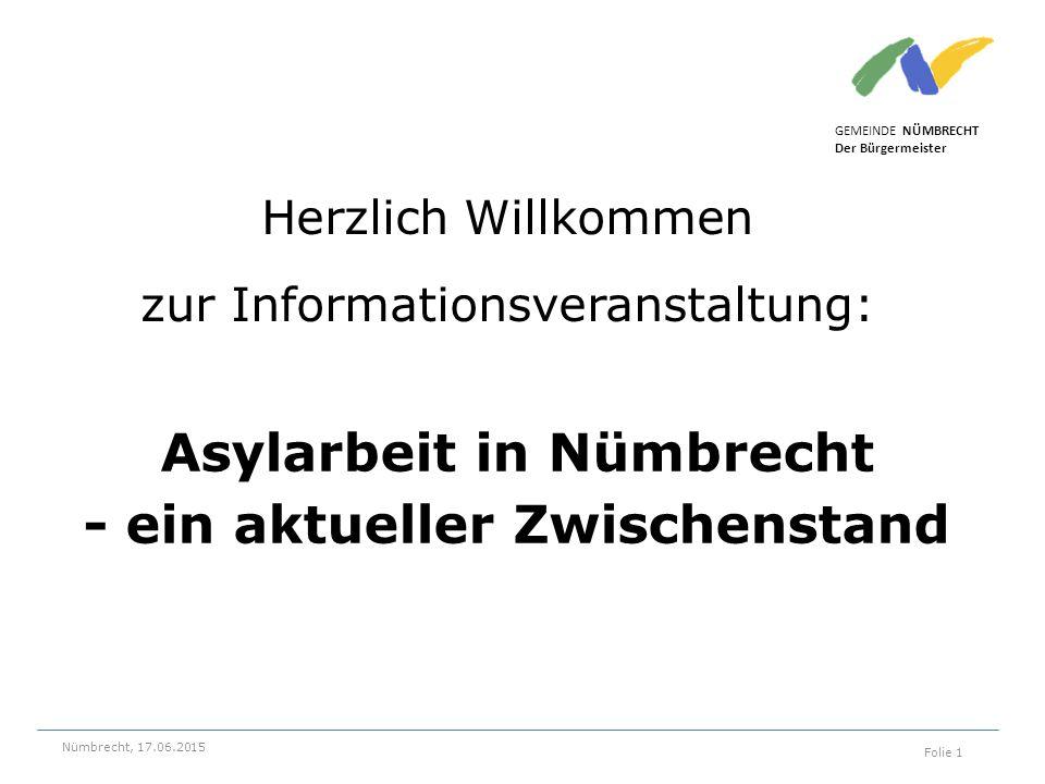 Herzlich Willkommen zur Informationsveranstaltung: Asylarbeit in Nümbrecht - ein aktueller Zwischenstand GEMEINDE NÜMBRECHT Der Bürgermeister Nümbrecht, 17.06.2015 Folie 1