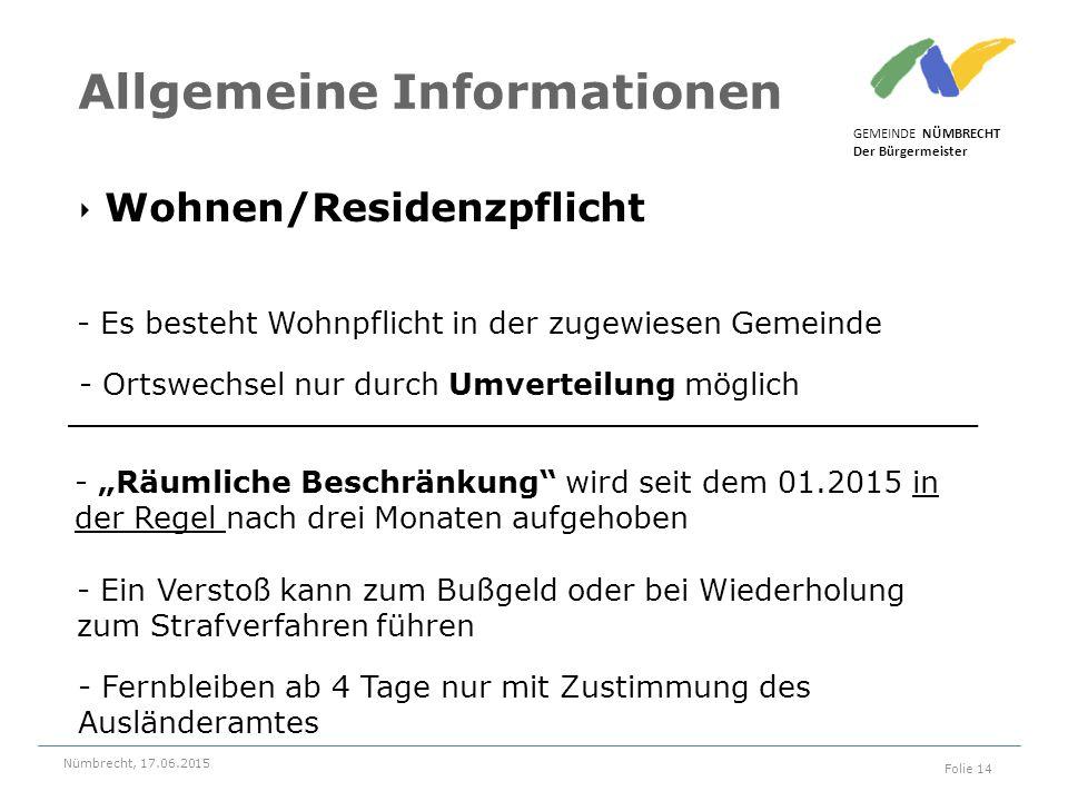 """‣ Wohnen/Residenzpflicht GEMEINDE NÜMBRECHT Der Bürgermeister Nümbrecht, 17.06.2015 Folie 14 Allgemeine Informationen - """"Räumliche Beschränkung"""" wird"""