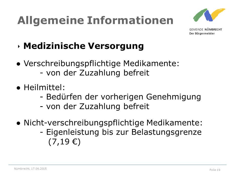 ‣ Medizinische Versorgung GEMEINDE NÜMBRECHT Der Bürgermeister Nümbrecht, 17.06.2015 Folie 19 Allgemeine Informationen ● Verschreibungspflichtige Medi