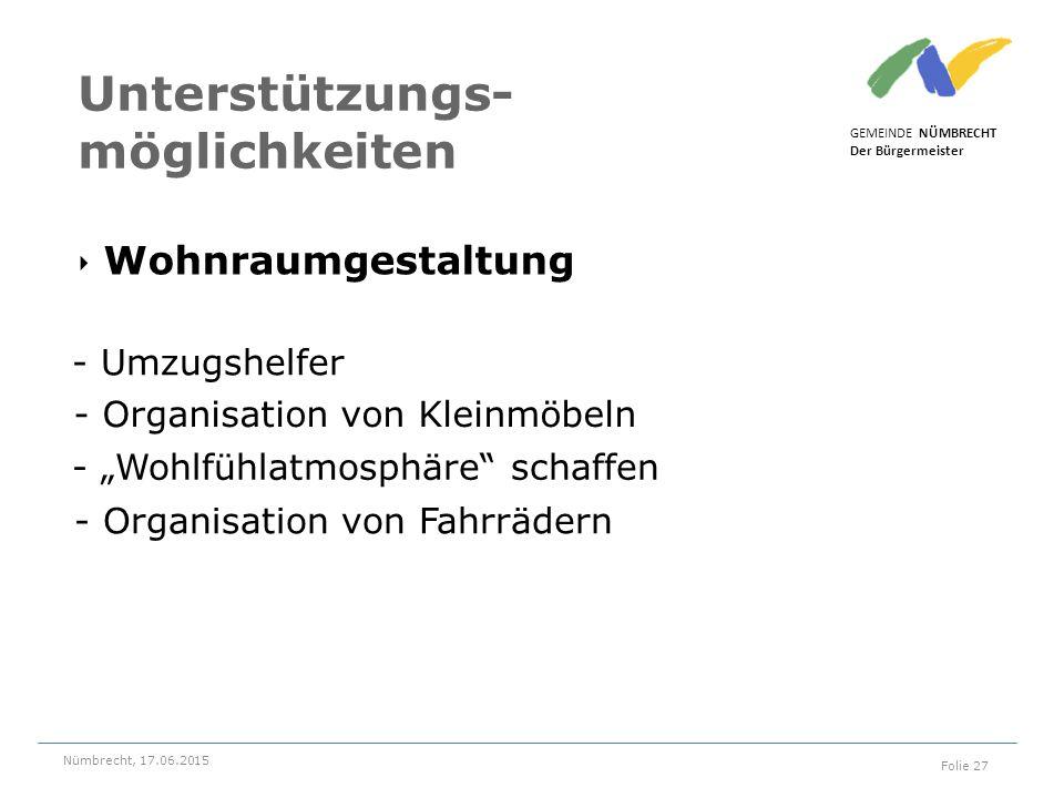 ‣ Wohnraumgestaltung GEMEINDE NÜMBRECHT Der Bürgermeister Nümbrecht, 17.06.2015 Folie 27 Unterstützungs- möglichkeiten - Umzugshelfer - Organisation v