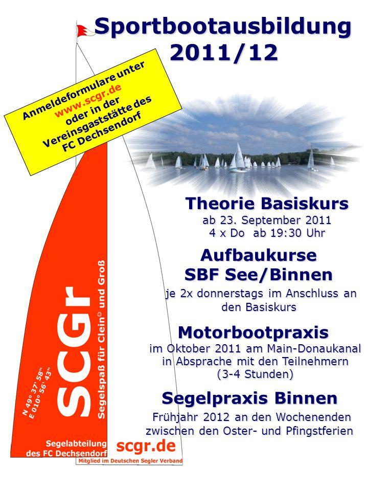 Sportbootausbildung2011/12 Theorie Basiskurs ab 23. September 2011 4 x Do ab 19:30 Uhr Anmeldeformulare unter www.scgr.de oder in der Vereinsgaststätt
