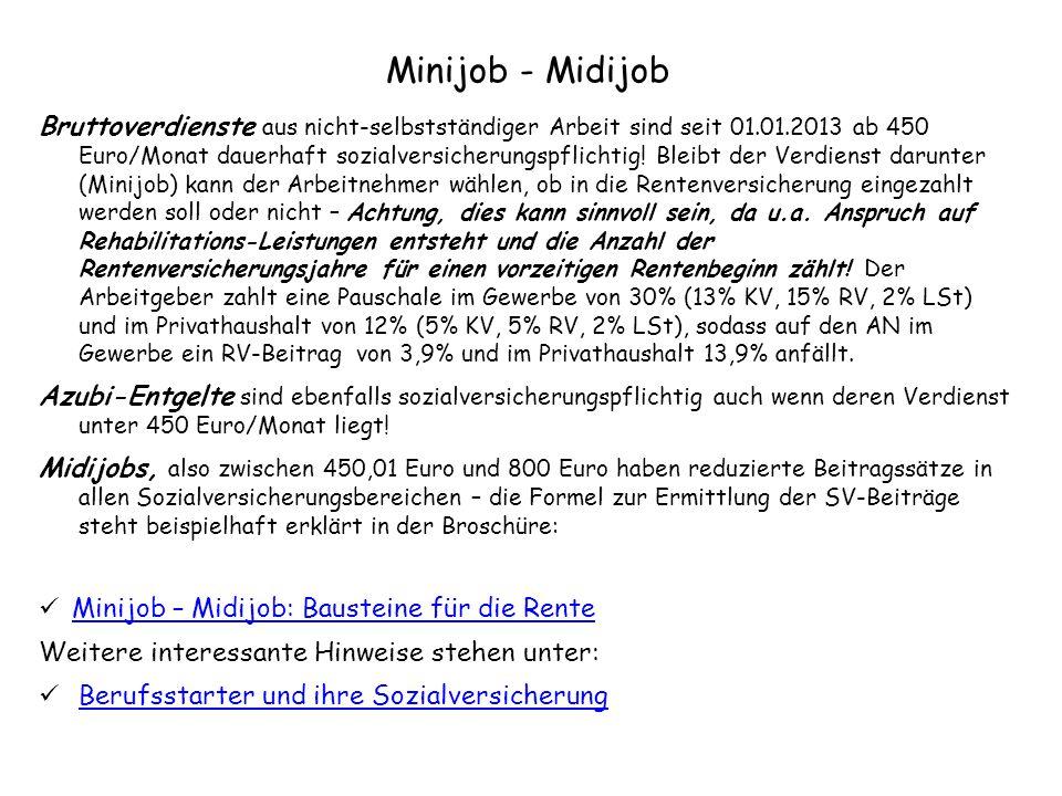 Minijob - Midijob Bruttoverdienste aus nicht-selbstständiger Arbeit sind seit 01.01.2013 ab 450 Euro/Monat dauerhaft sozialversicherungspflichtig! Ble