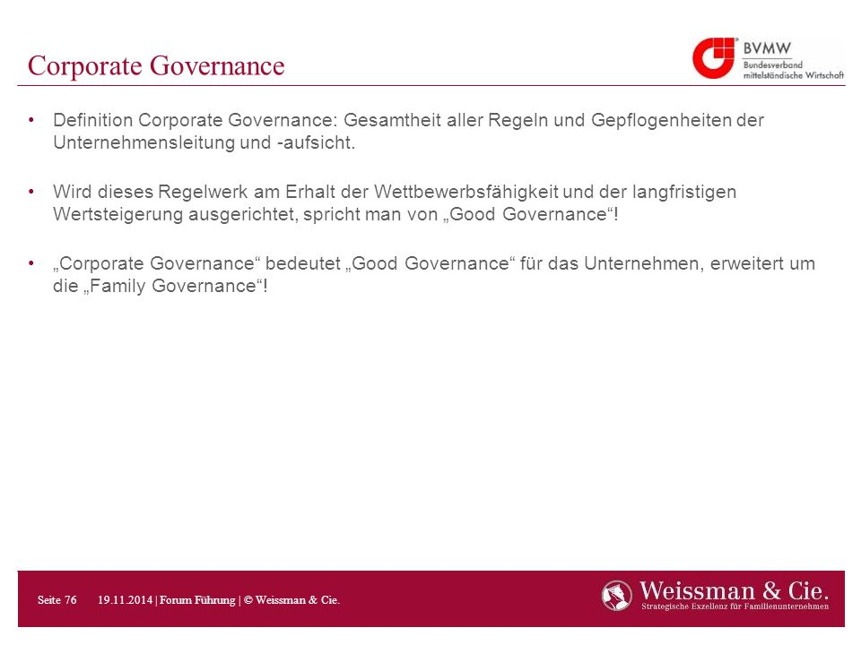 Corporate Governance Definition Corporate Governance: Gesamtheit aller Regeln und Gepflogenheiten der Unternehmensleitung und -aufsicht. Wird dieses R