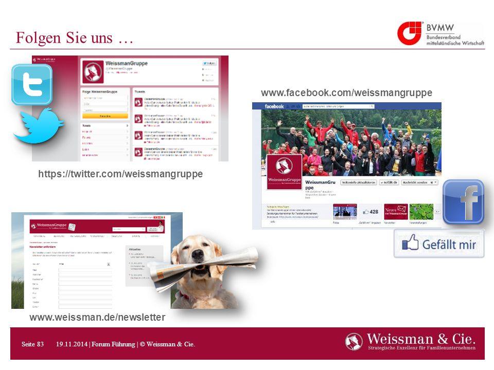 Folgen Sie uns … www.facebook.com/weissmangruppe https://twitter.com/weissmangruppe www.weissman.de/newsletter 19.11.2014 | Forum Führung | © Weissman