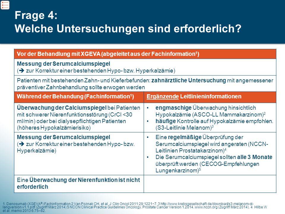 7 1. Denosumab (XGEVA ® ) Fachinformation 2 Van Poznak CH, et al. J Clin Oncol 2011;29:1221−7. 3 http://www.krebsgesellschaft.de/download/s3-melanom-o