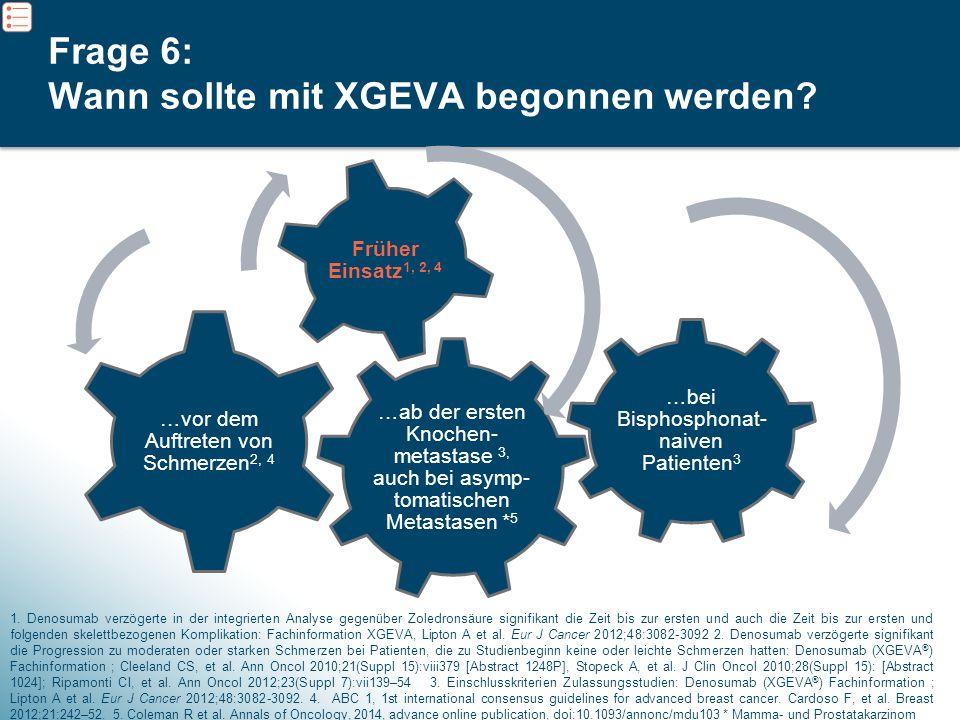 9 Frage 6: Wann sollte mit XGEVA begonnen werden? 1. Denosumab verzögerte in der integrierten Analyse gegenüber Zoledronsäure signifikant die Zeit bis