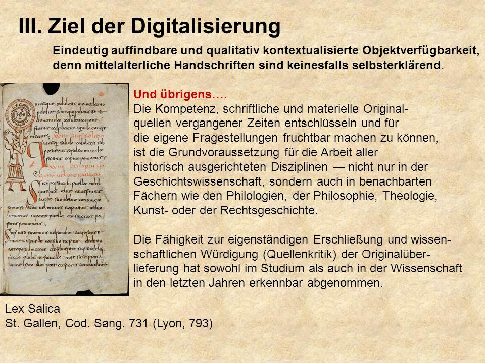Eindeutig auffindbare und qualitativ kontextualisierte Objektverfügbarkeit, denn mittelalterliche Handschriften sind keinesfalls selbsterklärend.