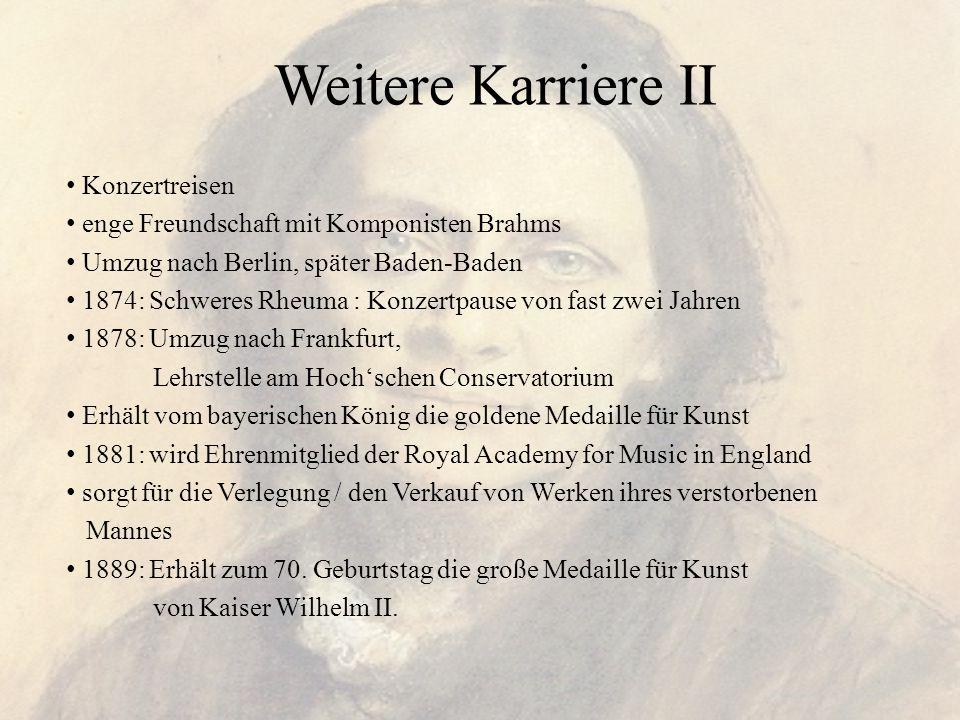 Weitere Karriere II Konzertreisen enge Freundschaft mit Komponisten Brahms Umzug nach Berlin, später Baden-Baden 1874: Schweres Rheuma : Konzertpause