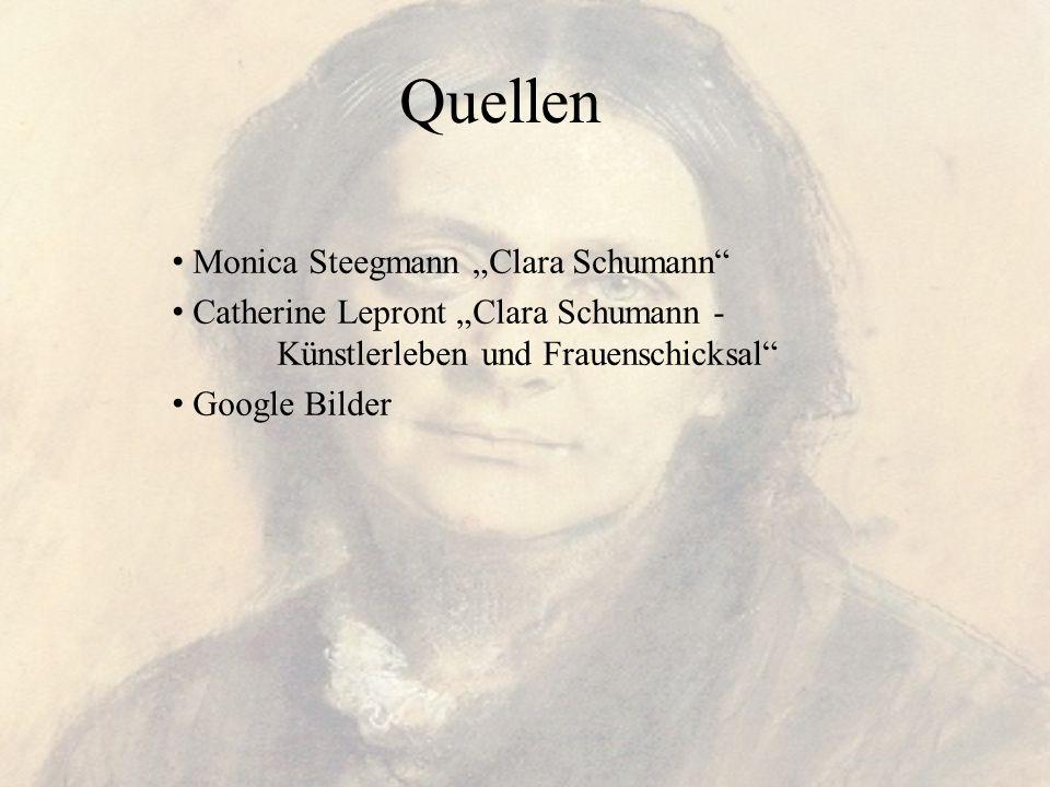 """Quellen Monica Steegmann """"Clara Schumann"""" Catherine Lepront """"Clara Schumann - Künstlerleben und Frauenschicksal"""" Google Bilder"""