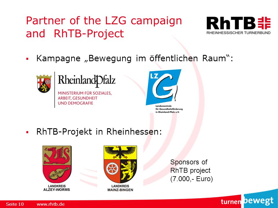 " Kampagne ""Bewegung im öffentlichen Raum :  RhTB-Projekt in Rheinhessen: Partner of the LZG campaign and RhTB-Project Seite 10www.rhtb.de Sponsors of RhTB project (7.000,- Euro)"
