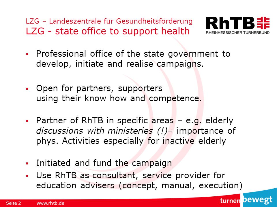LZG – Landeszentrale für Gesundheitsförderung LZG - state office to support health  Professional office of the state government to develop, initiate and realise campaigns.
