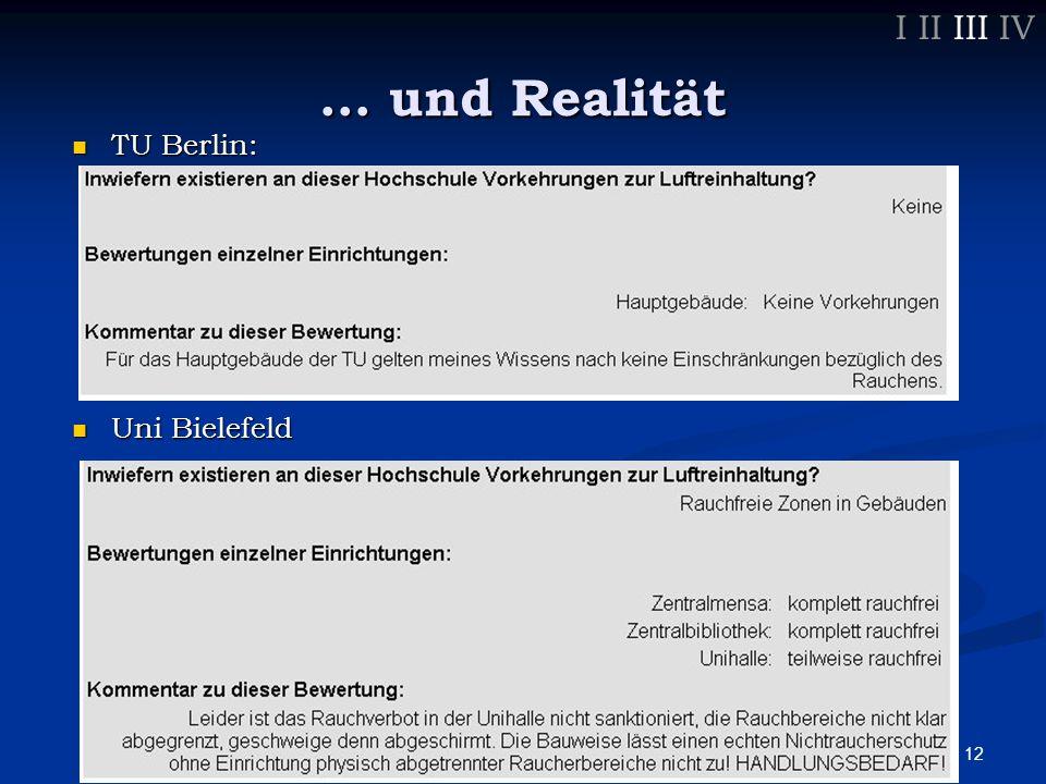 12 … und Realität Uni Bielefeld Uni Bielefeld TU Berlin: TU Berlin: I II III IV