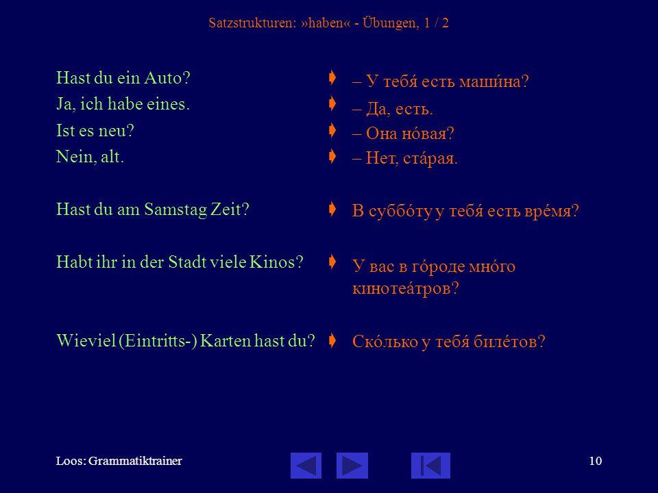 Loos: Grammatiktrainer10 Satzstrukturen: »haben« - Übungen, 1 / 2 Hast du ein Auto.