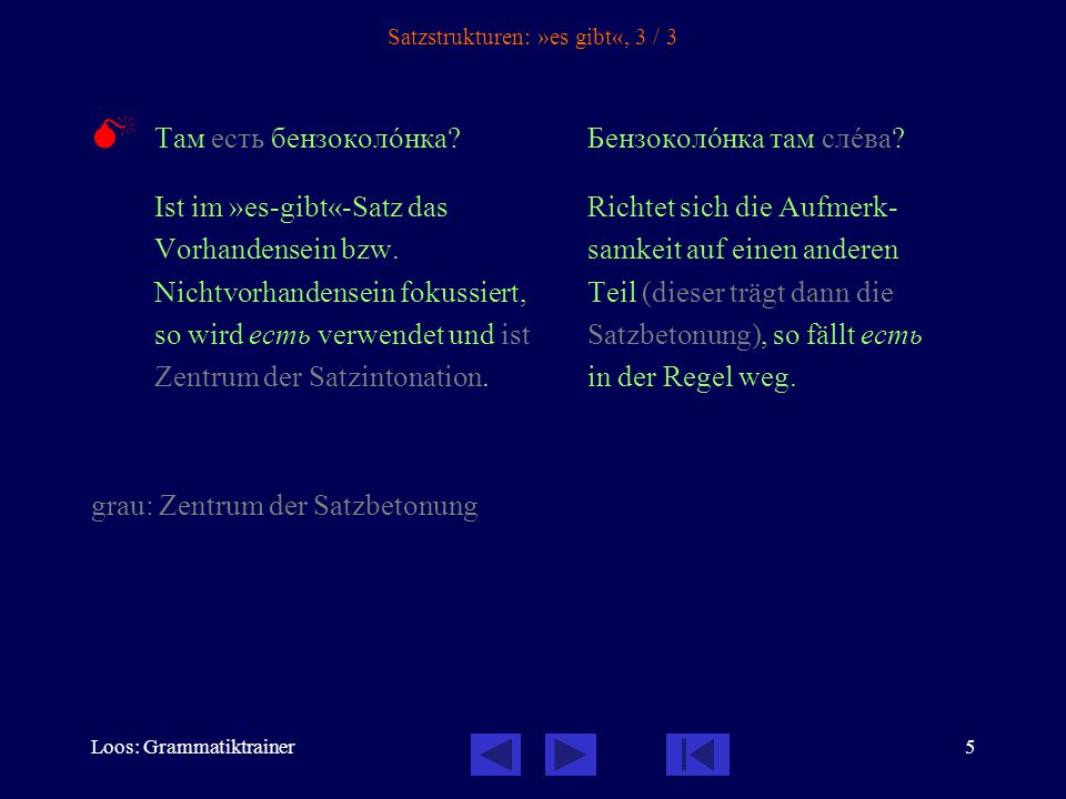 Loos: Grammatiktrainer5 Satzstrukturen: »es gibt«, 3 / 3  Там есть бензоколîнка.