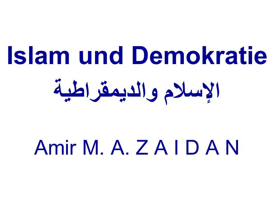 Islam und Demokratie الإسلام والديمقراطية Amir M. A. Z A I D A N