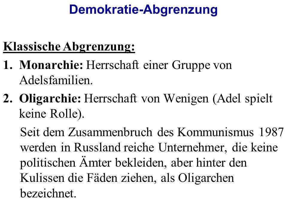 Demokratie-Abgrenzung Klassische Abgrenzung: 1.Monarchie: Herrschaft einer Gruppe von Adelsfamilien.