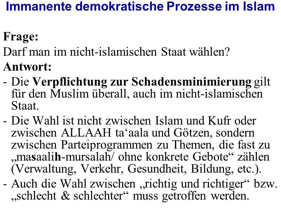 Immanente demokratische Prozesse im Islam Frage: Darf man im nicht-islamischen Staat wählen.