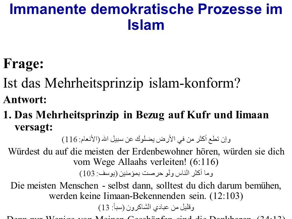Immanente demokratische Prozesse im Islam Frage: Ist das Mehrheitsprinzip islam-konform.