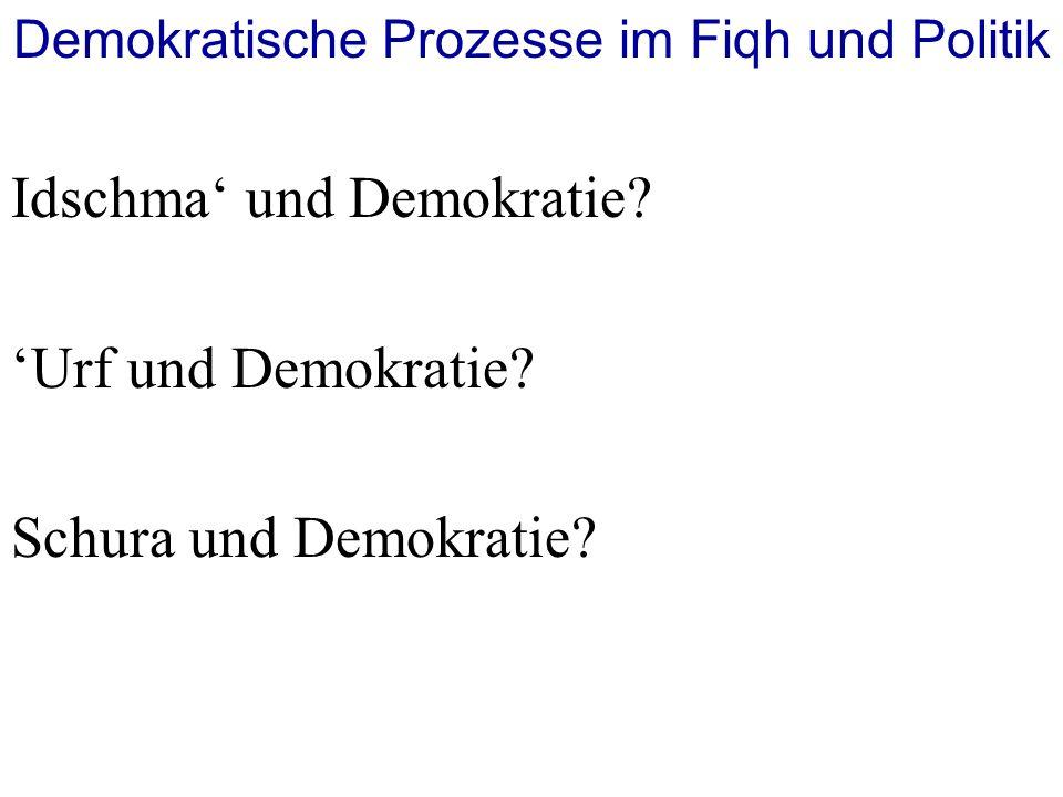 Demokratische Prozesse im Fiqh und Politik Idschma' und Demokratie.